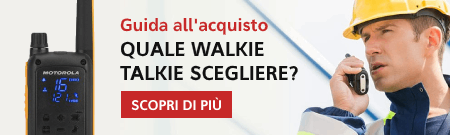 Walkie talkie - Guida all'acquisto